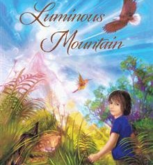 Local Shamanic Healer Writes Children's Book – Luminous Mountain